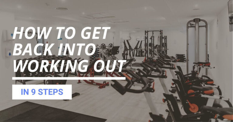 How to Get Back Into Working Out in 9 Steps