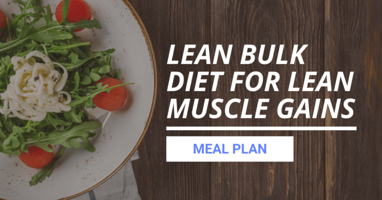 Lean Bulk Diet for Lean Muscle Gains